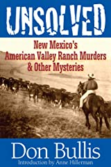 Unsolved: New Mexico's American Valley Ranch Murders & Other Mysteries Kindle Edition