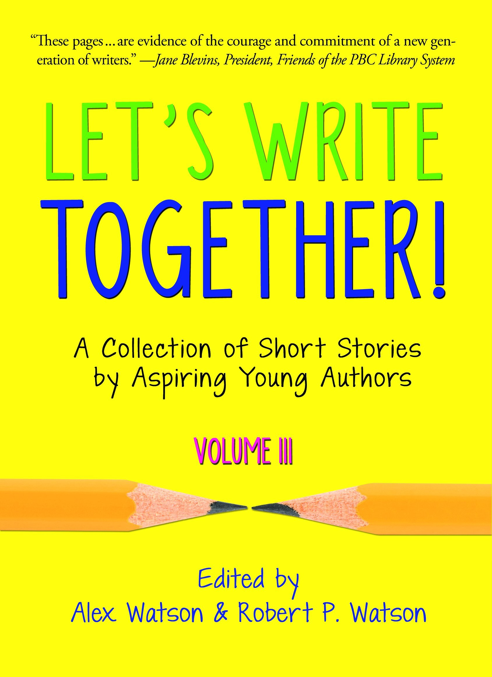 Download Let's Write Together! A Collection of Short Stories by Aspiring Young Authors, Volume III pdf epub