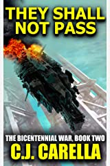 They Shall Not Pass (The Bicentennial War Book 2) Kindle Edition