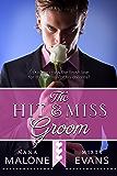 Hit & Miss Groom (The Hit Wedding Contemporary Romance Series Book 2)