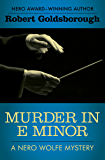 Murder in E Minor (The Nero Wolfe Mysteries Book 1)