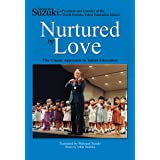 Nurtured by Love: The Classic Approach to Talent Education (LIVRE SUR LA MU)