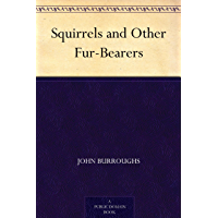 Squirrels and Other Fur-Bearers (免费公版书) (English Edition)