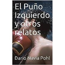 El Puño Izquierdo y otros relatos (Spanish Edition) Jun 11, 2018