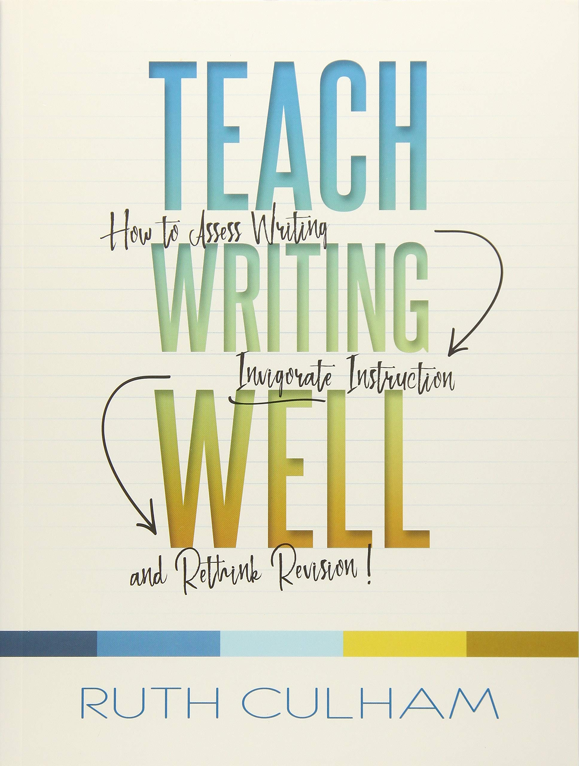 Teach Writing Well: How to Assess Writing, Invigorate Instruction, and Rethink Revision by Stenhouse Publishers (Image #1)