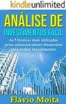 Análise de Investimentos Fácil: As 5 técnicas mais utilizadas pelos administradores financeiros para avaliar investimentos