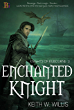 Enchanted Knight: Knights of Kilbourne