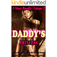 Erotica: Daddy's Princess – Volume 2 5 Story Bundle (Virgin Sex Story, Brats Sex Books, Rough Erotic Taboo Sex Stories for Adults)