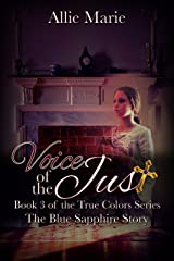 Voice of the Just: The Blue Sapphire Story (True Colors Book 3) Kindle Edition