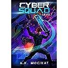Cyber Squad - Level 1: A Gamelit/LitRPG Adventure