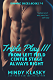Triple Play III (Diamond Brides)