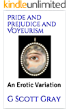 Pride and Prejudice and Voyeurism: An Erotic Variation