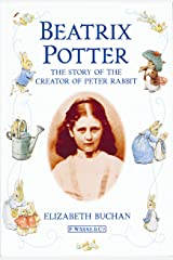 Beatrix Potter The Story of the Creator of Peter Rabbit Kindle Edition
