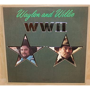 Waylon and Willie WW II