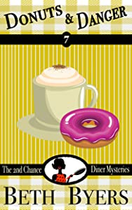 Donuts & Danger: A 2nd Chance Diner Cozy Mystery