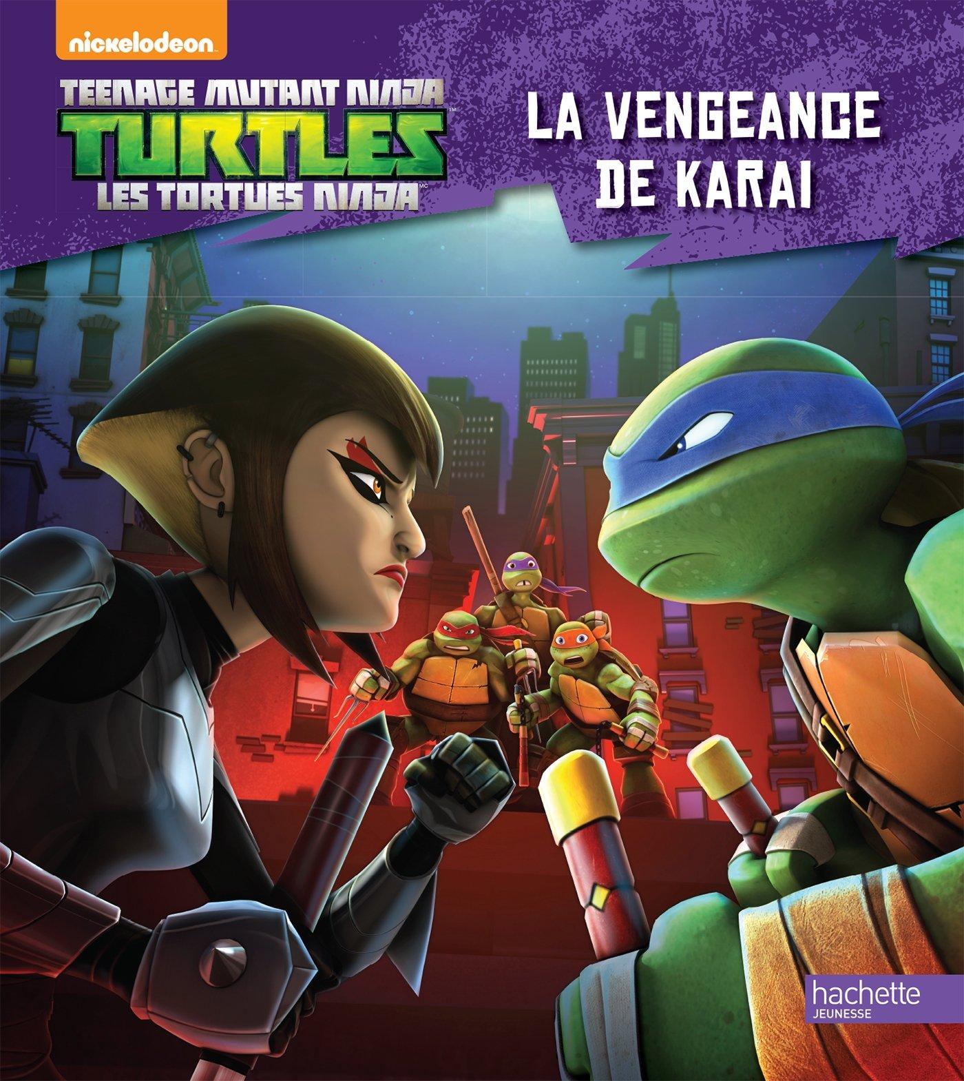 Tortues Ninja - la Vengeance de Karai: 9782010011191: Amazon ...