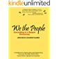 We the People: Consenting to a Deeper Democracy: A Handbook for Understanding and Implementing Sociocratic Principles and Practices