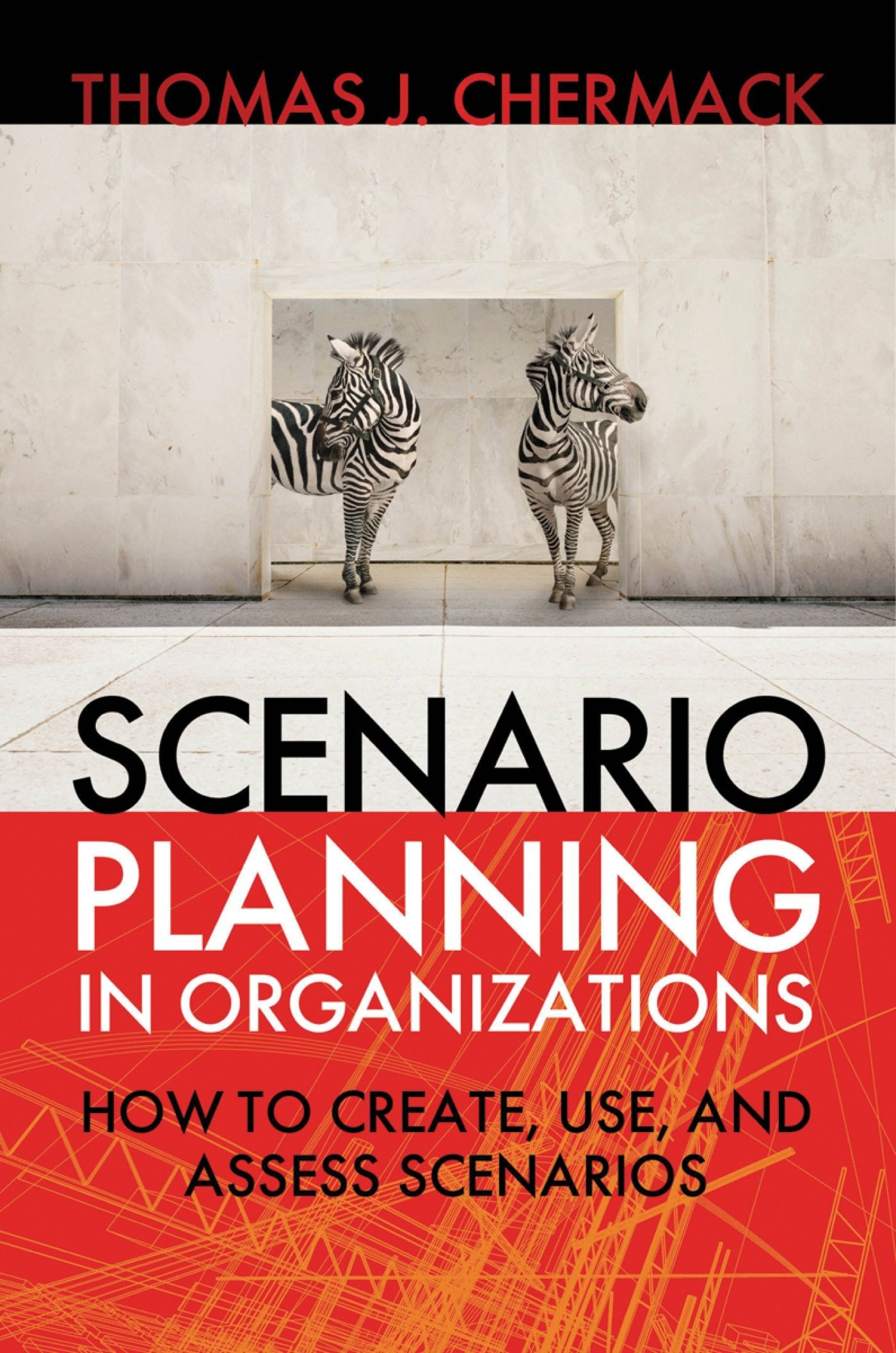 Scenario Planning in Organizations: How to Create, Use, and Assess Scenarios ebook