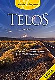 Telos: Livro Dois: Mensagem para a iluminação da humanidade em transformação