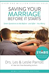 Saving Your Marriage Before It Starts: Seven Questions to Ask Before -- and After -- You Marry Kindle Edition