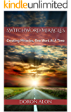 Switchword Miracles: Creating Miracles, One Word At A Time (Switchwords Series Book 1) (English Edition)
