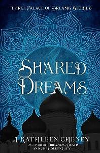 Shared Dreams: Three Palace of Dreams Stories