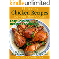 35 Healthy Chicken Recipes For Your Slow Cooker – Easy Chicken Recipes For Dinner (The Slow Cooker Meals And Slow cooker…