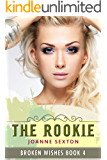 The Rookie (Broken Wishes Series Book 4)
