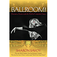 Ballroom!: Obsession and Passion inside the World of Competitive Dance book cover