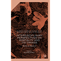 Interdisciplinary Perspectives on Mortality and its Timings: When is Death? (Palgrave Historical Studies in the Criminal…