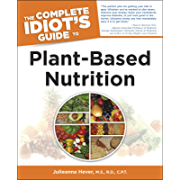 The Complete Idiot's Guide to Plant-Based Nutrition (English Edition)