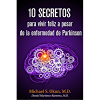 10 secretos para vivir feliz a pesar de la enfermedad de Parkinson: Parkinson's Treatment Spanish Edition: 10 Secrets to a Happier Life