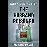 The Husband Poisoner: Suburban women who killed in post-World War II Sydney