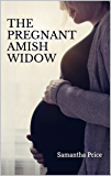 The Pregnant Amish Widow (Expectant Amish Widows Book 2)