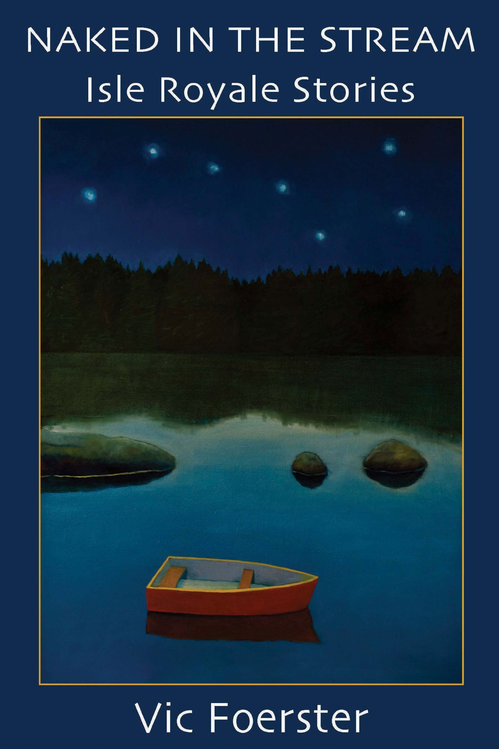 Naked in the Stream: Isle Royale Stories