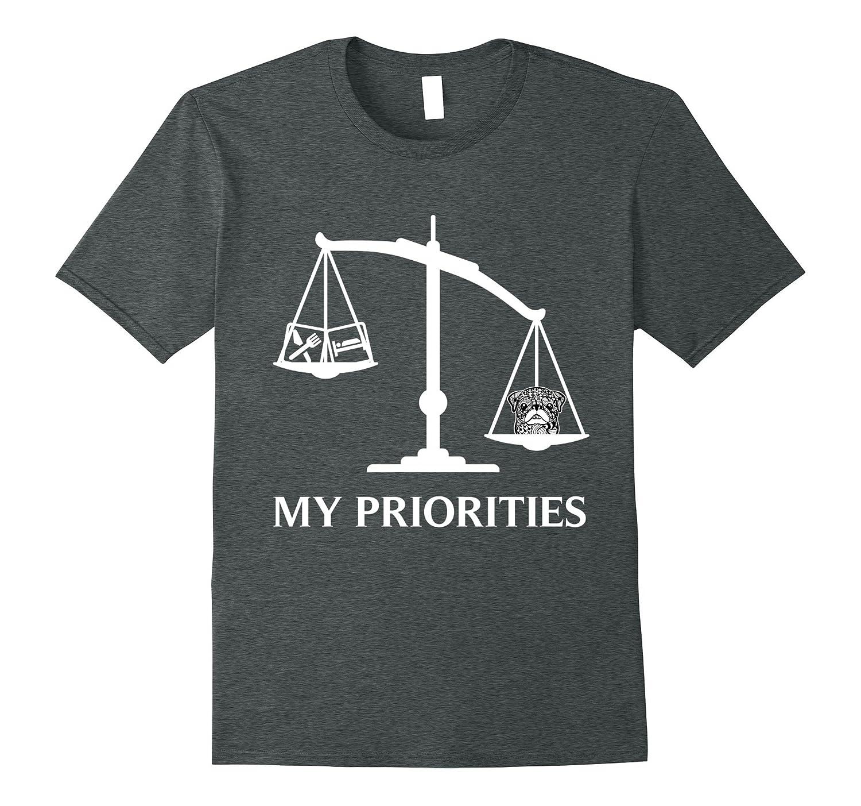 My Priorities Pug Tips Scale Art T-Shirt-CD