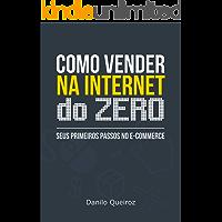 Como vender na internet do zero: Seus primeiros passos no e-commerce