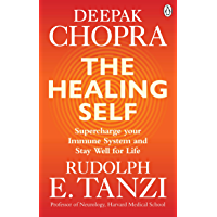 The Healing Self: Supercharge your immune system and stay well for life (English Edition)