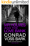 Mr Holmes and the Love Bank (Mr Holmes Mystery Book 3)