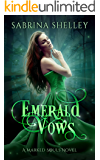 Emerald Vows: A Reverse Harem Paranormal Romance (Marked Souls Book 3)