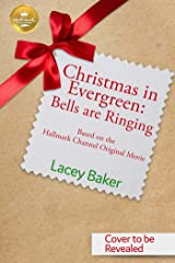 Christmas in Evergreen: Bells are Ringing: Based on a Hallmark Channel original movie Kindle Edition