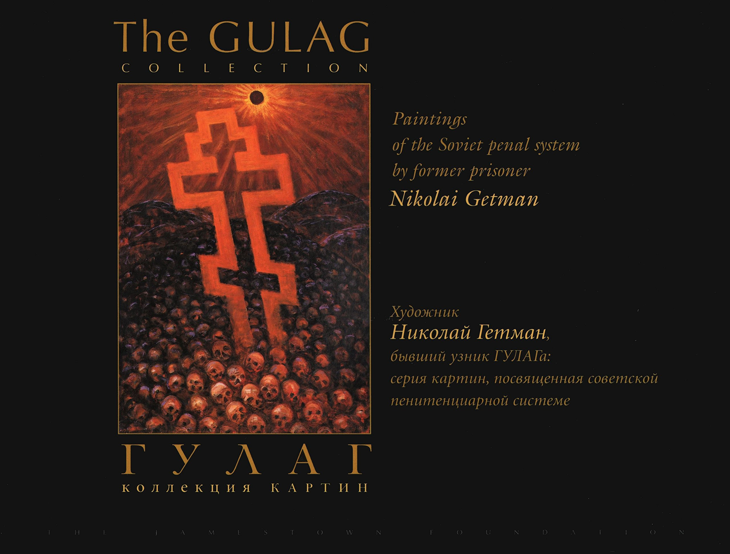 Download The Gulag Collection; Paintings of the Soviet Penal System by Former Prisoner Nikolai German ebook