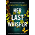 Her Last Whisper: An absolutely unputdownable crime thriller (Detective Katie Scott Book 2)