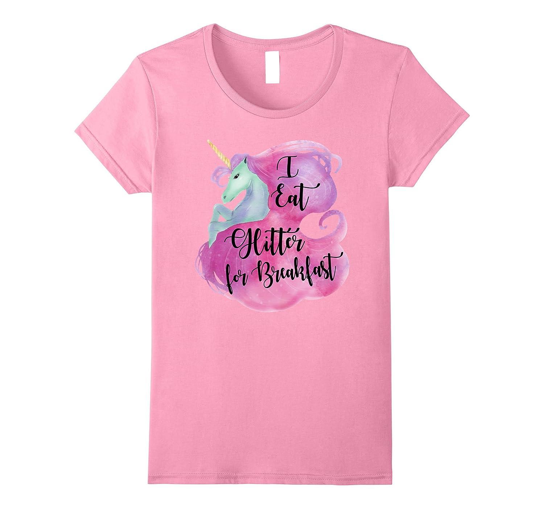 Womens I Eat Glitter For Breakfast - Women's Unicorn T Shirt-T-Shirt