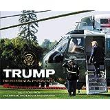Trump: The Presidential Photographs