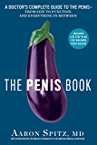 The Penis Book: A Doctor's Complete Guide to the Penis--From Size to Function and Everything in Between