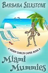Miami Mummies: A Wendy Darlin Caper - Book 4 (A Wendy Darlin Comedy Mystery) Kindle Edition