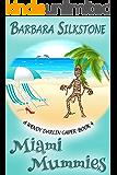 Miami Mummies: A Wendy Darlin Caper - Book 4 (A Wendy Darlin Comedy Mystery)