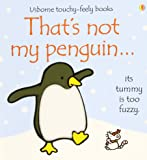 That's Not My Penguin (Usborne Touchy Feely)