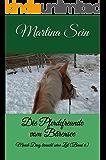 Die Pferdefreunde vom Bärensee: Manch Ding braucht seine Zeit